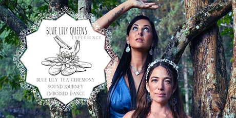Blue Lily Queens Experience - Blue Lily infused Cacao Ceremony tickets