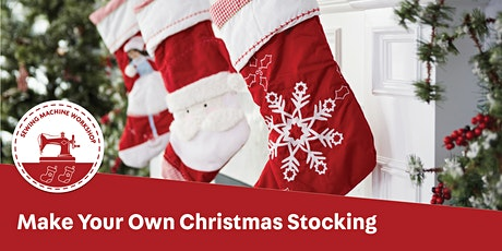 Sewing Machine Workshop - Make your own Christmas Stocking tickets