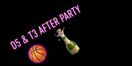 D5 & T3 After Party tickets