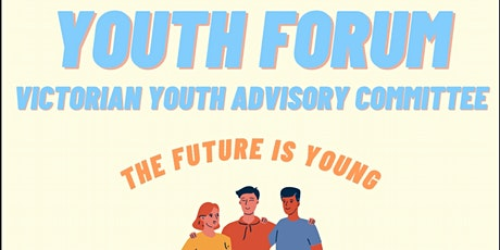 Victorian Youth Advisory Committee - Youth Forum tickets