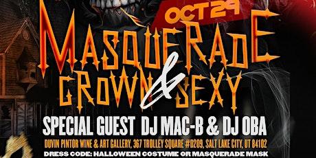 MASQUERADE  PARTY. (GROWN & SEXY), tickets