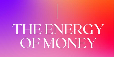 Energy of Money Workshop Series: Your Money Autobiography tickets