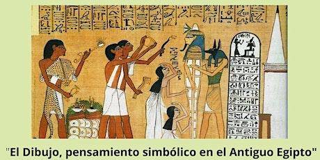 """""""El dibujo, pensamiento simbólico en el Antiguo Egipto"""" entradas"""