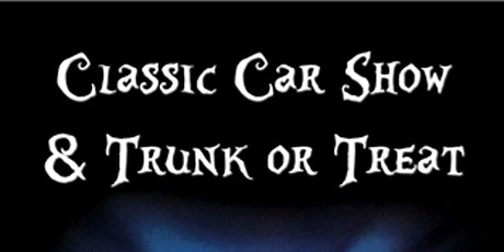 Classic Car Show and Trunk or Treat tickets