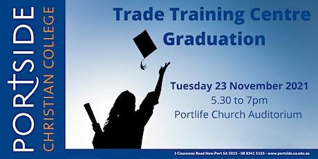 Portside Christian College Trade Training Centre Graduation tickets