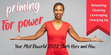 Priming for Power: Releasing and Energizing for the most powerful 2022 tickets