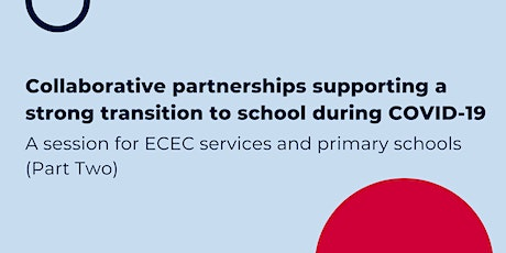 Collaborative partnerships for a strong transition to school - Part Two tickets