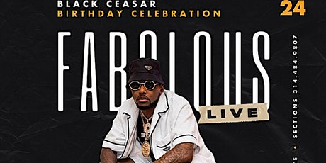 Fabulous Live Celebrating Black Ceasar Birthday tickets