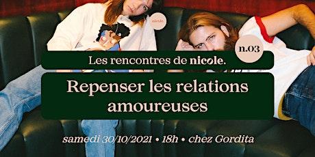 """""""Repenser les relations amoureuses"""" - Les rencontres de Nicole n.03 billets"""