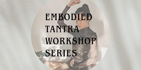 Embodied Tantra Online Workshop Series tickets
