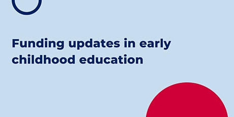 Funding updates in early childhood education tickets