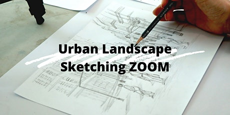 8 Sessions Virtual Drawing and Sketching - Urban Landscape Sketching ZOOM tickets