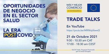 EUCA TRADE TALKS 3 - Oportunidades de negocio en el sector salud entradas