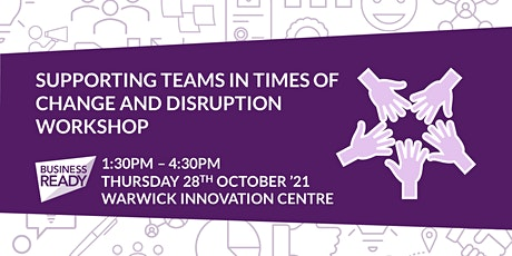 Supporting Teams in times of Change and Disruption Workshop tickets