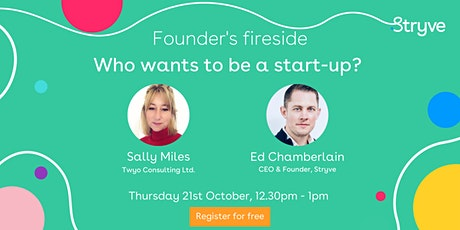 Stryve - Founder's fireside, Who wants to be a start-up? tickets