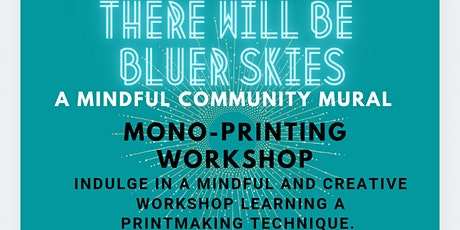There Will Be Bluer Skies Mono-printing Workshop tickets