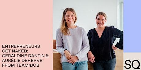Entrepreneurs get Naked: Géraldine Dantin & Aurélie Deherve – TEAM4JOB billets