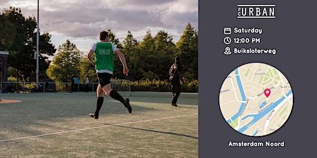 FC Urban Match AMS Sat 12:00 Buiksloterweg tickets