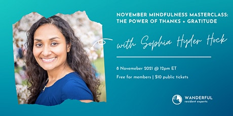 November Mindfulness Masterclass: The Power of Thanks + Gratitude tickets