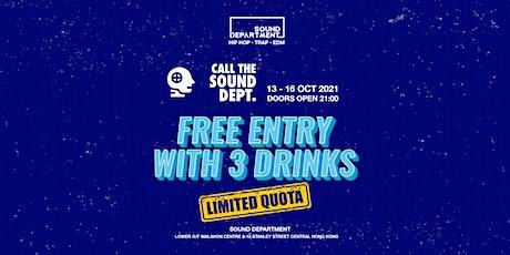 LIMITED FREE DRINKS GUESTLIST @ Sound Department tickets
