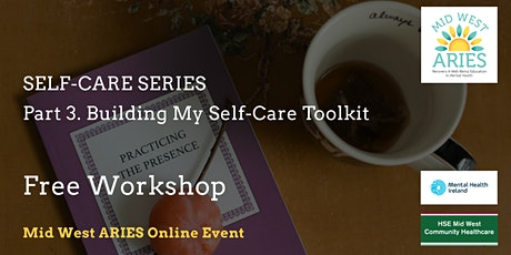 Free Workshop: SELF CARE SERIES Part 3. Building My Self Care Toolkit tickets