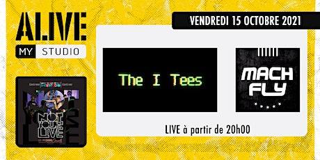 The I Tees  & Mach Fly  // NotYourLive les émissions concert en public. billets