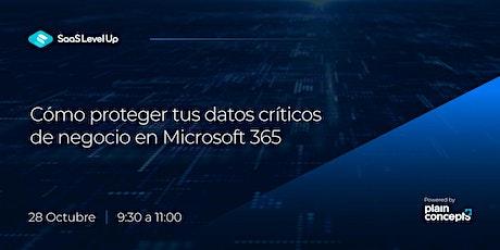 Cómo proteger tus datos críticos de negocio en Microsoft 365 entradas
