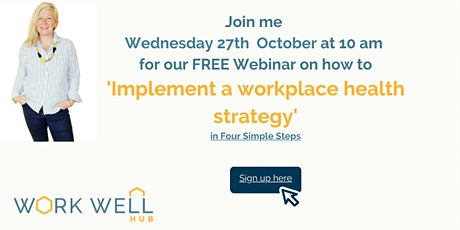 Implement a Workplace Health Strategy in Four Simple Steps Webinar 27/10 tickets