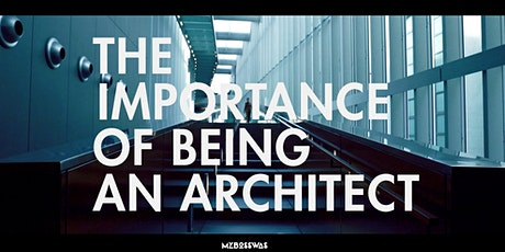 """Proiezione """"The importance of being an architect"""" entradas"""