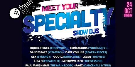 Meet your Specialty Show DJs tickets