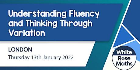 Understanding Fluency & Thinking Through Variation (London Day 2)  KS1/KS2 tickets