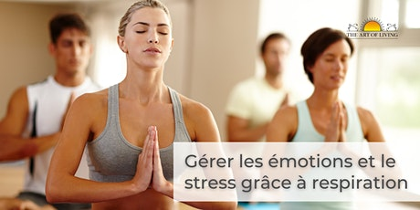 Gérer les émotions et le  stress grâce à respiration - Lyon billets