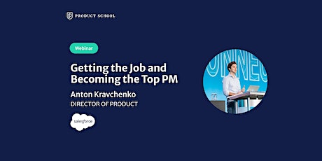 Webinar: Getting the Job & Becoming the Top PM by Salesforce Dir of Product tickets
