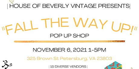 """House of Beverly Vintage Presents """"Fall the Way Up Pop Up Shop """" tickets"""