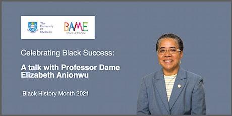Celebrating Black Success: A talk with Professor Dame Elizabeth Anionwu tickets