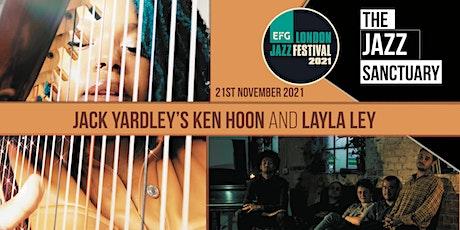 EFG London Jazz Festival2021 - Jack Yardley's Ken Hoon & Layla Ley tickets