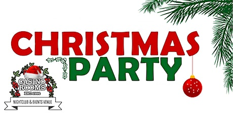 Casino Rooms Nightclub Official Christmas Party - Friday 17th December 2021 tickets