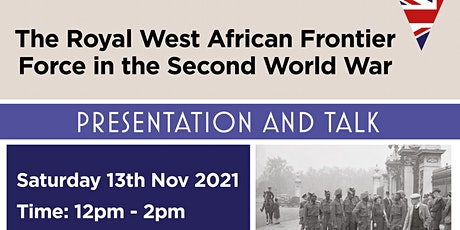 Presentation and Talk: Royal West African Frontier Force in WW2 tickets