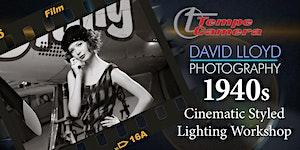 Tempe Camera Presents: 40's Hollywood Lighting...