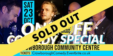 One Off Comedy Special @ The Crowborough Centre -  Crowborough! tickets