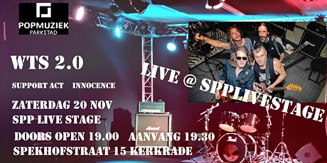 WTS 2.0  Live  @ SPP Live Stage,  Support act Innocence Tickets