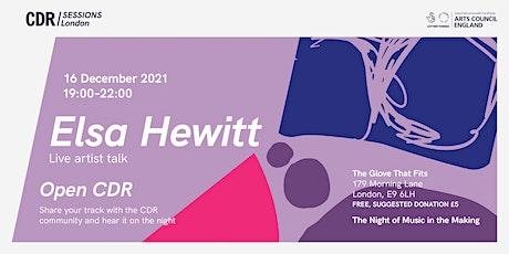 CDR  London with Elsa Hewitt tickets