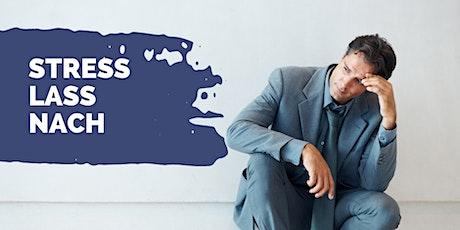 Herrscht im Unternehmen Stress? Stress-lass-nach! Tickets