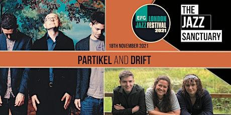 EFG London Jazz Festival 2021 - Partikel  plus Drift tickets