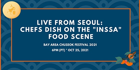 """Live from Seoul: Chefs Dish on the """"Inssa"""" Food Scene tickets"""