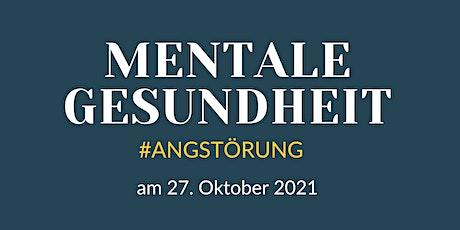 Mentale Gesundheit #ANGSTSTÖRUNG  | FÜR SIE College Tickets
