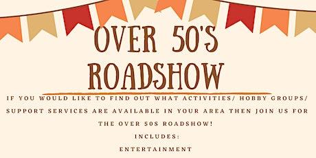 Over 50's Roadshow tickets