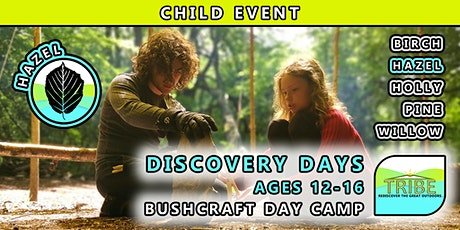 Bushcraft Discovery Days – ages 12 to 16 – HAZEL tickets