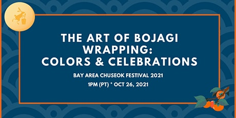 The Art of Bojagi Wrapping: Colors & Celebrations tickets