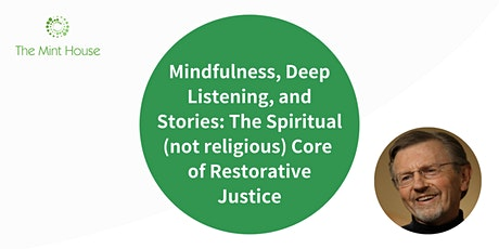 The Spiritual (not religious) Core of Restorative Justice tickets
